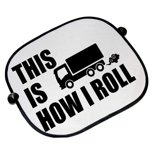 This is How I Roll - Truck Funny Car Sun Shades - 45cm x 36cm